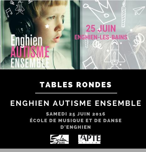Enghien Autisme Ensemble – Tables rondes du 25 juin